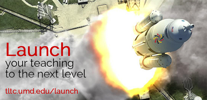 TLTC Launch Program Ad - picture of rocket launching, Launch your teaching to the next level, tltc.umd.edu/launch